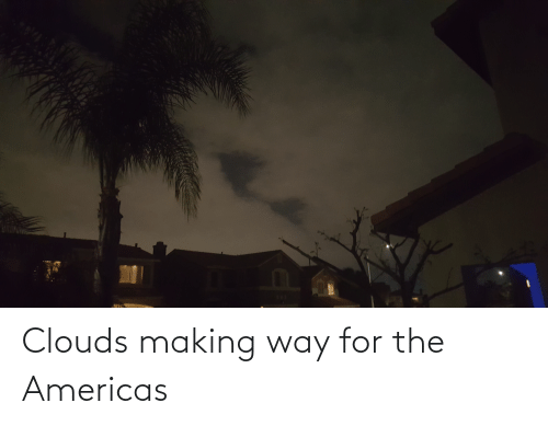 clouds: Clouds making way for the Americas