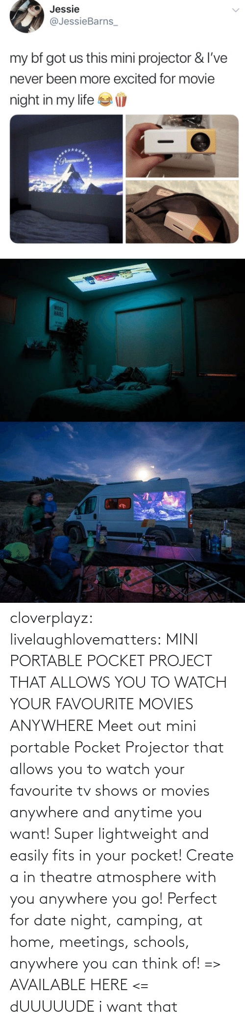 Lightweight: cloverplayz: livelaughlovematters:  MINI PORTABLE POCKET PROJECT THAT ALLOWS YOU TO WATCH YOUR FAVOURITE MOVIES ANYWHERE Meet out mini portable Pocket Projector that allows you to watch your favourite tv shows or movies anywhere and anytime you want! Super lightweight and easily fits in your pocket! Create a in theatre atmosphere with you anywhere you go! Perfect for date night, camping, at home, meetings, schools, anywhere you can think of! => AVAILABLE HERE <=  dUUUUUDE i want that