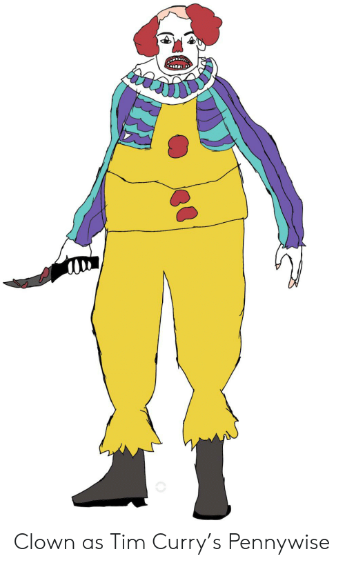 tim curry: Clown as Tim Curry's Pennywise