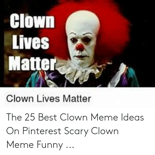 25 Best Memes About Scary Clown Meme Scary Clown Memes