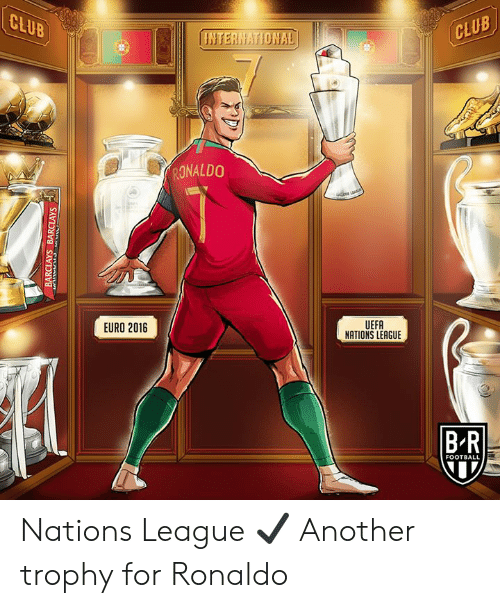 trophy: CLUB  CLUB  HNTERNATIONAL  RONALDO  UEFA  NATIONS LEAGUE  EURO 2016  B-R  FOOTBALL  BARCLAYS BARCLAYS Nations League ✔️  Another trophy for Ronaldo