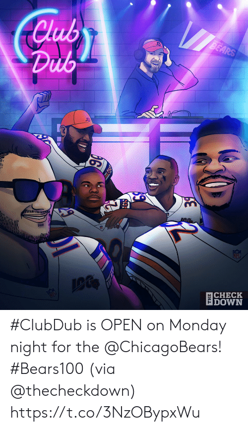 chicagobears: Club  Dub  BEARS  GN  Inll  NFL  CHECK  DOWN   анL #ClubDub is OPEN on Monday night for the @ChicagoBears! #Bears100 (via @thecheckdown) https://t.co/3NzOBypxWu
