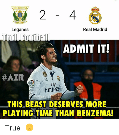 Beastly: CLUD DEPORTIVO  GA  Real Madrid  Leganes  Trol IFoothall  ADMIT IT!  HAZR  Fly  Latga  Emide  THIS BEAST DESERVES MORE  PLAYING TIME THAN BENZEMA! True! 😒