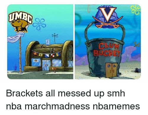 Basketball, Nba, and Smh: CLUM  BUCKET Brackets all messed up smh nba marchmadness nbamemes