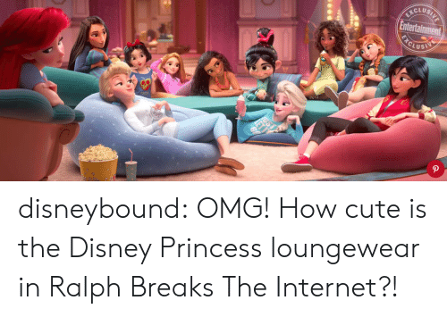 Cute, Disney, and Internet: CLUS  Entertainment  Lus disneybound: OMG! How cute is the Disney Princess loungewear in Ralph Breaks The Internet?!