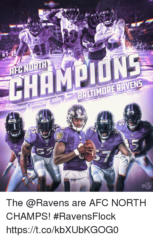 Baltimore Ravens: CN  CHAMPIONE  BALTIMORE RAVENS  NFL The @Ravens are AFC NORTH CHAMPS! #RavensFlock https://t.co/kbXUbKGOG0