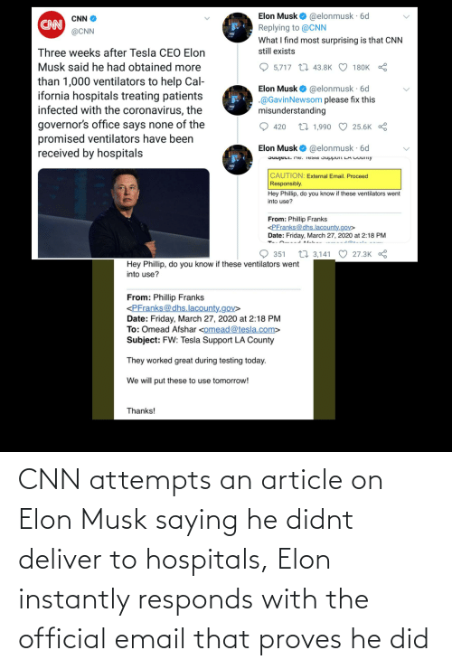 Email: CNN attempts an article on Elon Musk saying he didnt deliver to hospitals, Elon instantly responds with the official email that proves he did