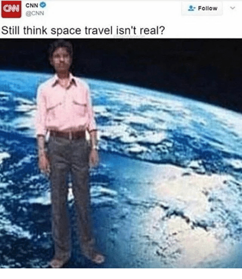 cnn.com, Space, and Travel: CNN  CNN  @CNN  L-Follow  Still think space travel isn't real?