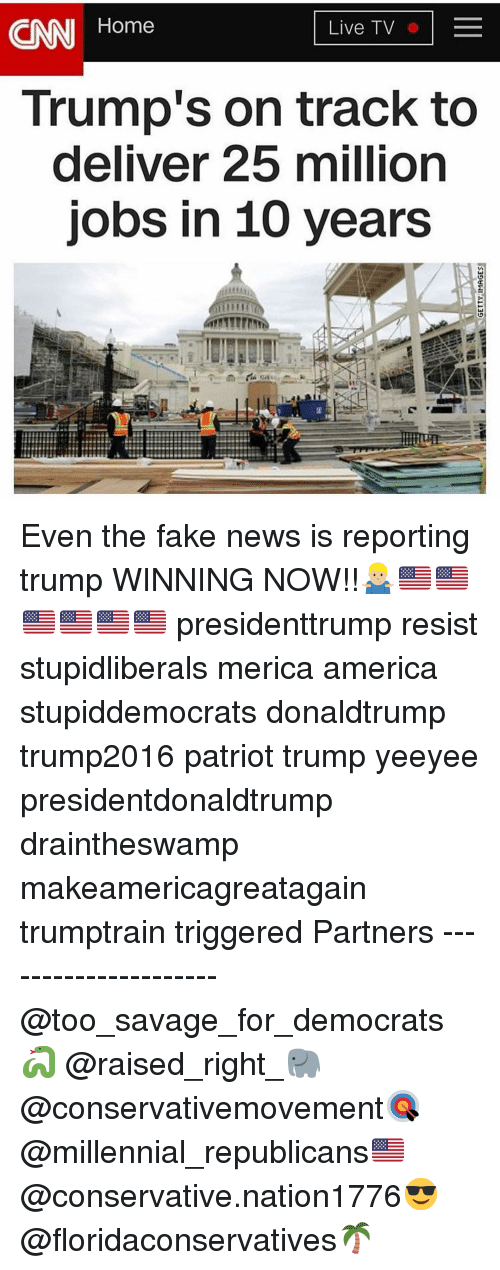 Yeeyee: CNN Home  Live TV  Trump's on track to  deliver 25 million  jobs in 10 years Even the fake news is reporting trump WINNING NOW!!🤷🏼♂️🇺🇸🇺🇸🇺🇸🇺🇸🇺🇸🇺🇸 presidenttrump resist stupidliberals merica america stupiddemocrats donaldtrump trump2016 patriot trump yeeyee presidentdonaldtrump draintheswamp makeamericagreatagain trumptrain triggered Partners --------------------- @too_savage_for_democrats🐍 @raised_right_🐘 @conservativemovement🎯 @millennial_republicans🇺🇸 @conservative.nation1776😎 @floridaconservatives🌴