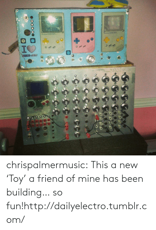 Of Mine: Co CoC  oo000  H chrispalmermusic:  This a new 'Toy' a friend of mine has been building… so fun!http://dailyelectro.tumblr.com/