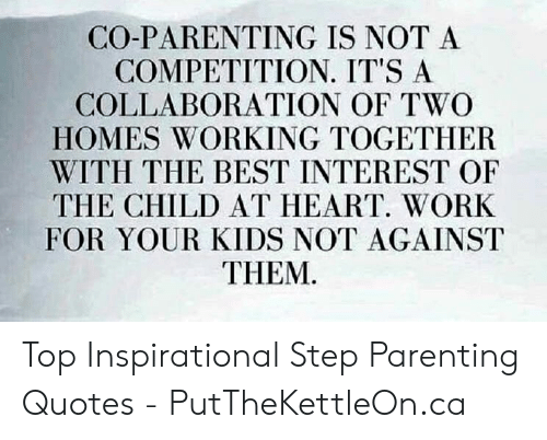 CO-PARENTING IS NOT a COMPETITION IT\'S a COLLABORATION OF ...