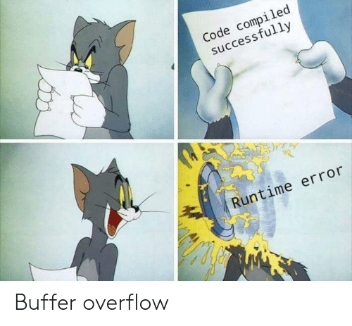 Code, Buffer, and Error: Code compiled  successfully  Runtime error Buffer overflow