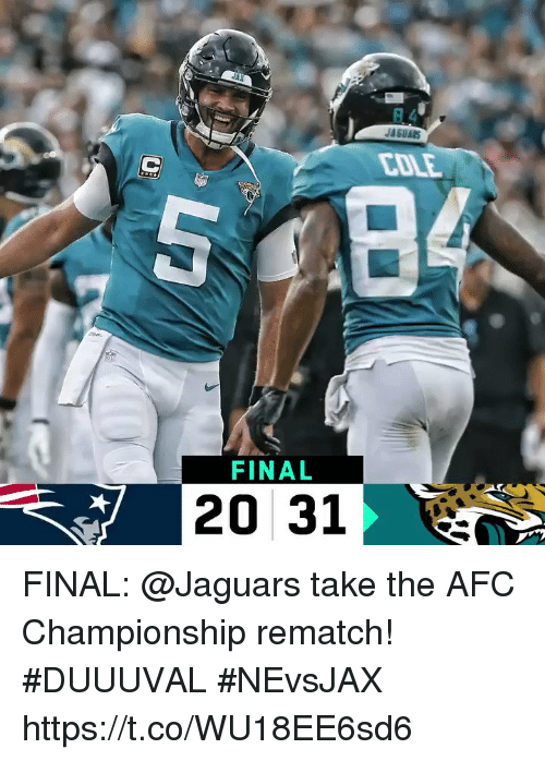 Afc Championship: COLE  FINAL  20 31 FINAL: @Jaguars take the AFC Championship rematch! #DUUUVAL #NEvsJAX https://t.co/WU18EE6sd6