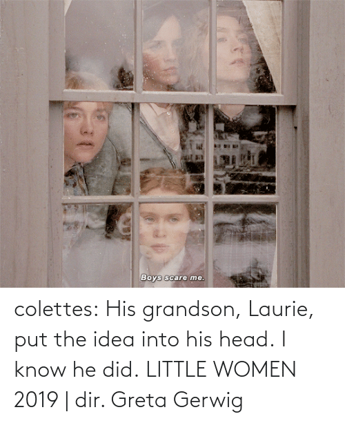 K: colettes: His grandson, Laurie, put the idea into his head.   I know he did.    LITTLE WOMEN 2019 | dir. Greta Gerwig