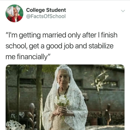 "College, School, and Good: College Student  @FactsOfSchool  ""'m getting married only after l finish  school, get a good job and stabilize  me financially"""