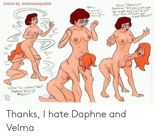 "Clothes, Cum, and Back: Colors by technosasquatch  VelmaDaphnie?""  Daphoie: Didyou just cum  much asI jost did?  Hey How did rou aet  back there?  Velma  velma""o clothes oh!  Dphnie Donrgo  deeper.  3) Thanks, I hate Daphne and Velma"