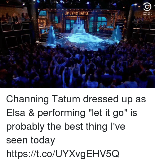 "Elsa, Best, and Channing Tatum: COMEDY  it Channing Tatum dressed up as Elsa & performing ""let it go"" is probably the best thing I've seen today  https://t.co/UYXvgEHV5Q"