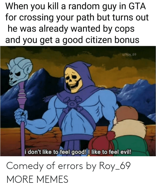 Comedy: Comedy of errors by Roy_69 MORE MEMES