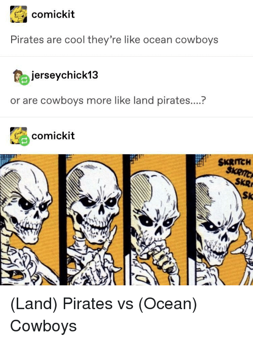 Dallas Cowboys, Tumblr, and Cool: comickit  Pirates are cool they're like ocean cowboys  jerseychick13  r are cowboys more like I  comickit  skRnC  SKR