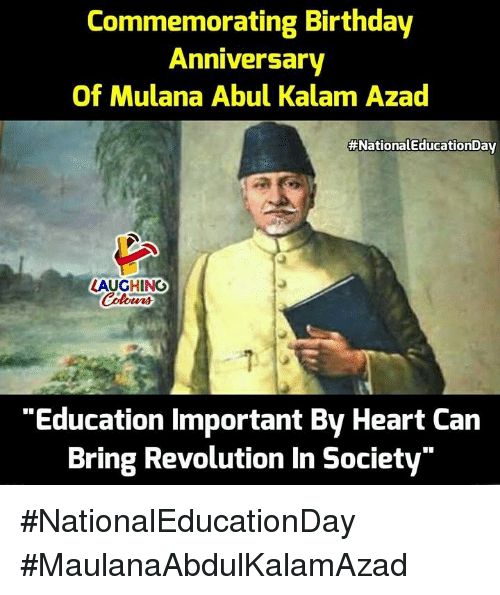 "Birthday, Heart, and Revolution: Commemorating Birthday  Anniversary  Of Mulana Abul Kalam Azad  #NationalEducationDav  AUGHING  ""Education Important By Heart Can  Bring Revolution In Society"" #NationalEducationDay #MaulanaAbdulKalamAzad"