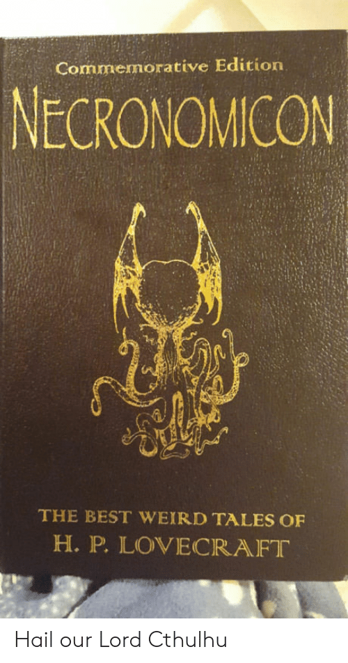 lovecraft: Commemorative Edition  NECRONOMICON  THE BEST WEIRD TALES OF  H. P. LOVECRAFT Hail our Lord Cthulhu