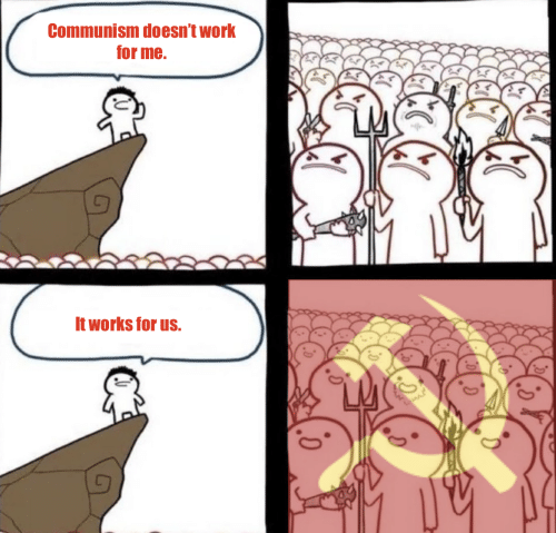 Work, Communism, and Works: Communism doesn't work  for me.  It works for us.  ww