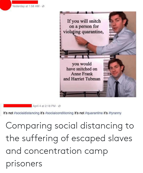 Suffering: Comparing social distancing to the suffering of escaped slaves and concentration camp prisoners