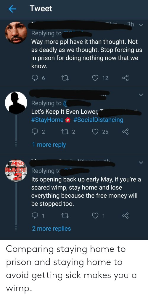 Avoid: Comparing staying home to prison and staying home to avoid getting sick makes you a wimp.