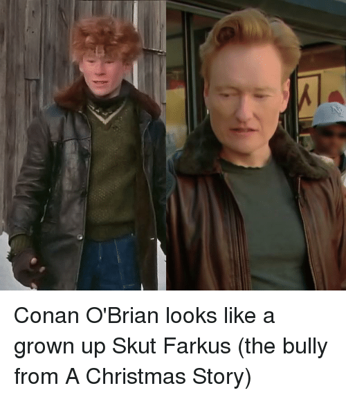 conan: Conan O'Brian looks like a grown up Skut Farkus (the bully from A Christmas Story)