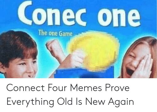 Conec One the One Game Connect Four Memes Prove Everything