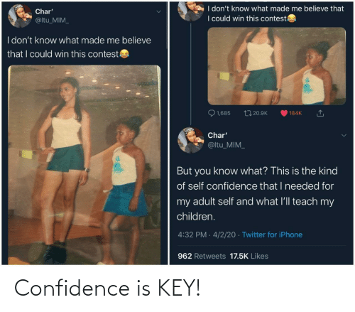 Confidence: Confidence is KEY!
