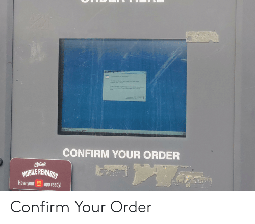 CONFIRM YOUR ORDER MOBILEREWARD Have Your App Ready! Confirm