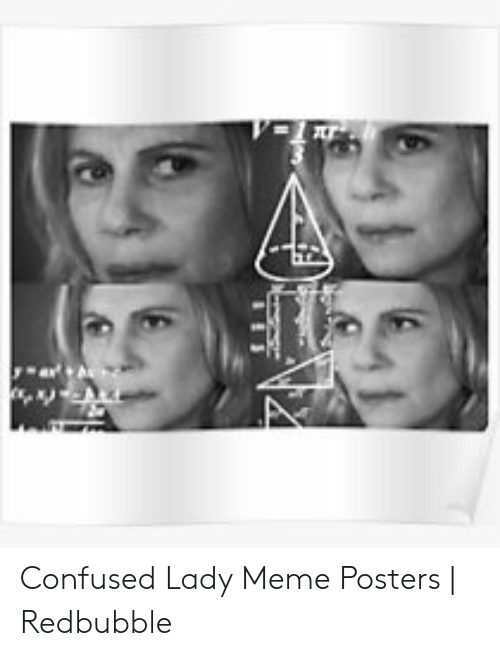 Confused Lady Meme: Confused Lady Meme Posters | Redbubble