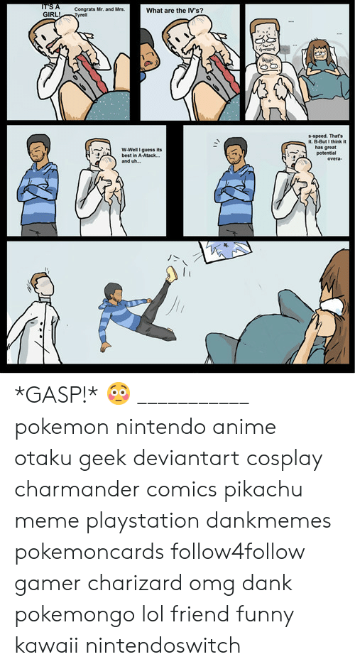 Nintendoswitch: Congrats Mr, and Mrs  What are the IV's?  GIRLTyrel  s-speed. That's  it. B-But I think it  has great  potential  ˙-  w-Well guess its  best in A-Atack...  and wh...  丿> *GASP!* 😳 ___________ pokemon nintendo anime otaku geek deviantart cosplay charmander comics pikachu meme playstation dankmemes pokemoncards follow4follow gamer charizard omg dank pokemongo lol friend funny kawaii nintendoswitch