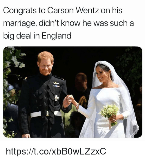 England, Marriage, and Big: Congrats to Carson Wentz on his  marriage, didn't know he was such a  big deal in England https://t.co/xbB0wLZzxC
