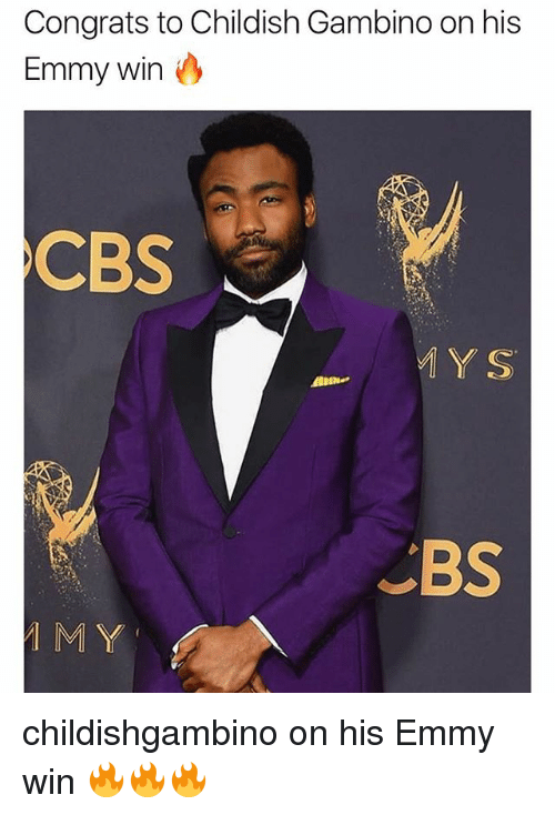 Childish Gambino, Memes, and Cbs: Congrats to Childish Gambino on his  Emmy Win  CBS  Alina.  M Y childishgambino on his Emmy win 🔥🔥🔥