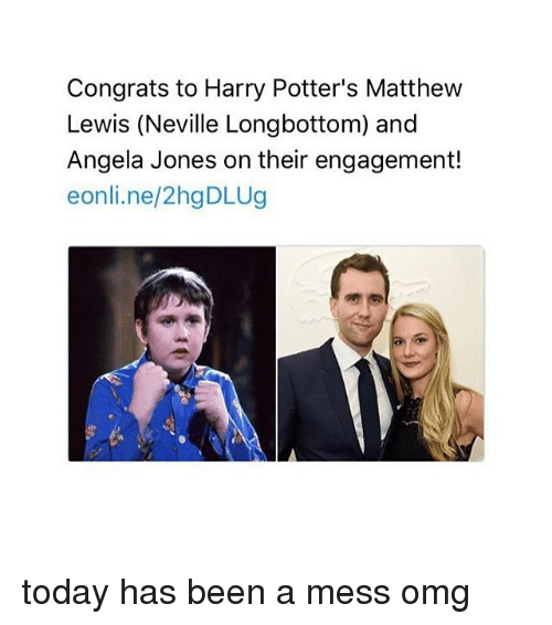 Longbottomed: Congrats to Harry Potter's Matthew  Lewis (Neville Longbottom) and  Angela Jones on their engagement!  eonli.ne/2hgDLUg today has been a mess omg