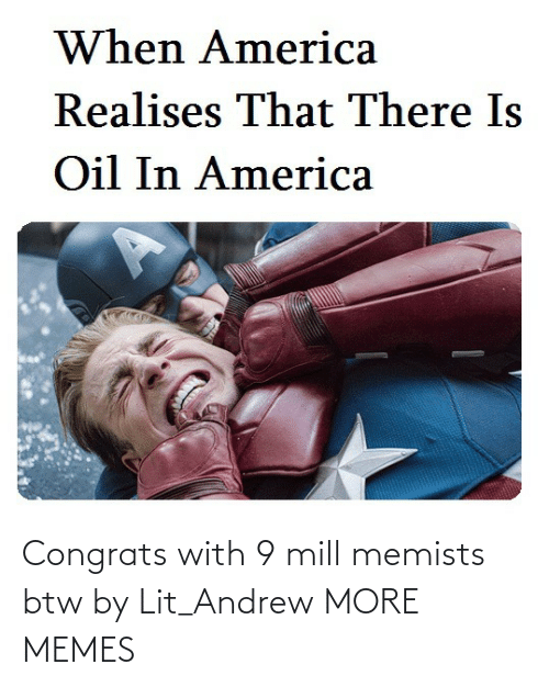 andrew: Congrats with 9 mill memists btw by Lit_Andrew MORE MEMES