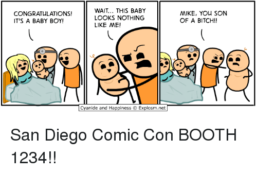 Bitch, Dank, and Comic Con: CONGRATULATIONS!  IT'S A BABY BOY!  WAIT... THIS BABY  LOOKS NOTHING  LIKE ME!  MIKE, YOu SON  OF A BITCH!!  Cyanide and Happiness © Explosm.net San Diego Comic Con BOOTH 1234!!