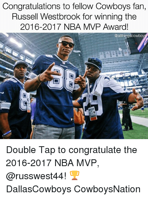 Cowboysnation: Congratulations to fellow Cowboys fan,  Russell Westbrook for winning the  2016-2017 NBA MVP Award!  @allthingscowboy Double Tap to congratulate the 2016-2017 NBA MVP, @russwest44! 🏆 DallasCowboys CowboysNation ✭