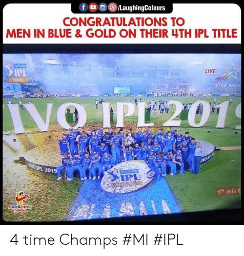 Blue, Congratulations, and Live: CONGRATULATIONS TO  MEN IN BLUE & GOLD ON THEIR 4TH IPL TITLE  vivo  LIVE  IP  STAR SPOR  PL 201  のair  LAUGHING 4 time Champs #MI #IPL
