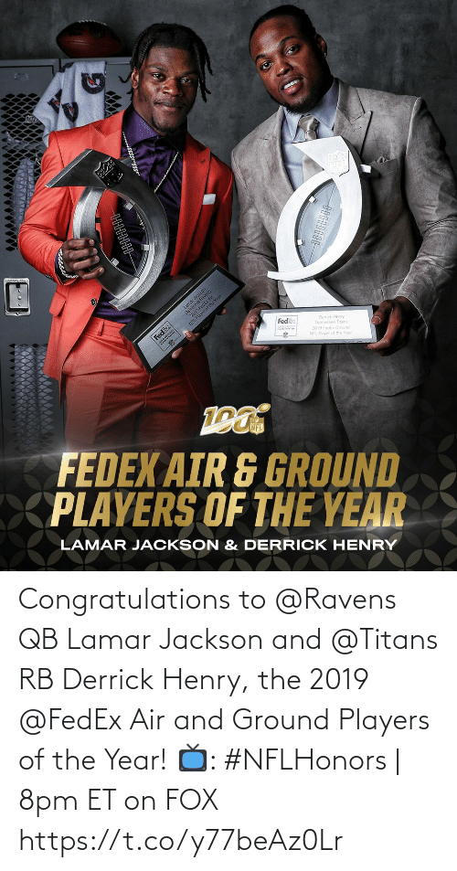 jackson: Congratulations to @Ravens QB Lamar Jackson and @Titans RB Derrick Henry, the 2019 @FedEx Air and Ground Players of the Year!  📺: #NFLHonors | 8pm ET on FOX https://t.co/y77beAz0Lr