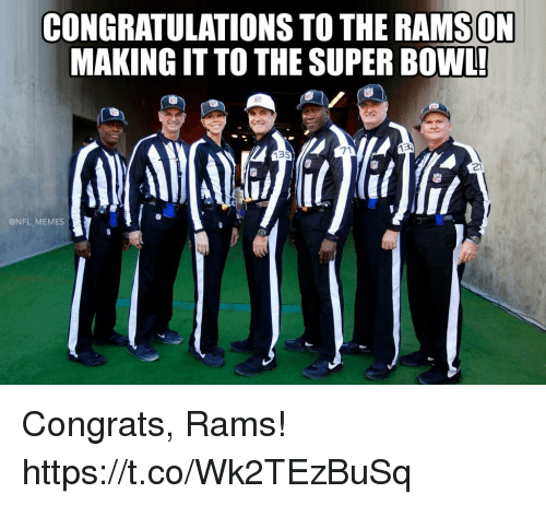 Football, Memes, and Nfl: CONGRATULATIONS TO THE RAMSON  MAKING IT TO THE SUPER BOWL!  71  135  21  @NFL MEMES Congrats, Rams! https://t.co/Wk2TEzBuSq