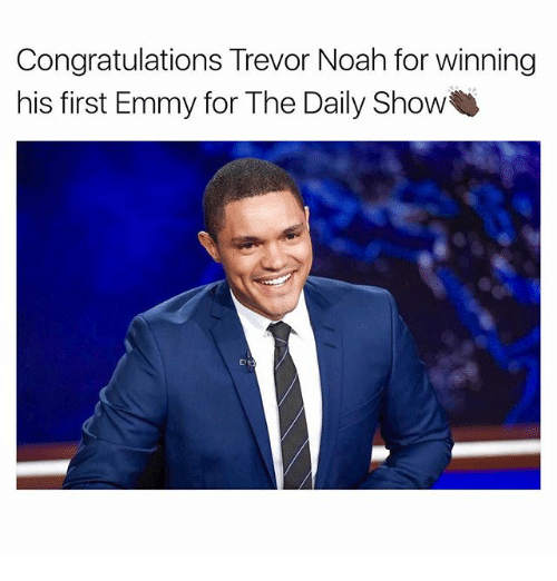 Showe: Congratulations Trevor Noah for winning  his first Emmy for The Daily Show