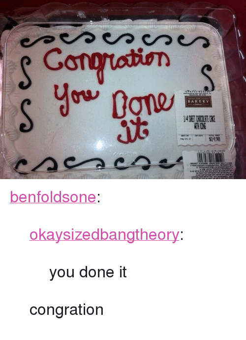 """You Done It: Cono  BAKERY  $1498 <p><a class=""""tumblr_blog"""" href=""""http://benfoldsone.tumblr.com/post/67195082893/okaysizedbangtheory-you-done-it-congration"""">benfoldsone</a>:</p> <blockquote> <p><a class=""""tumblr_blog"""" href=""""http://okaysizedbangtheory.tumblr.com/post/67188054332/you-done-it"""">okaysizedbangtheory</a>:</p> <blockquote> <p>you done it</p> </blockquote> <p>congration</p> </blockquote>"""