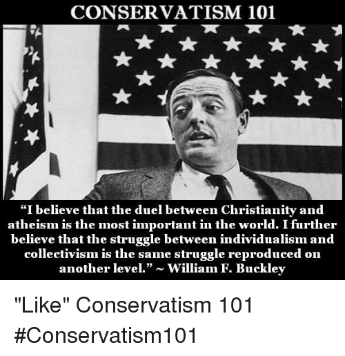 Conservatism 101 I Believe That The Duel Between Christianity And