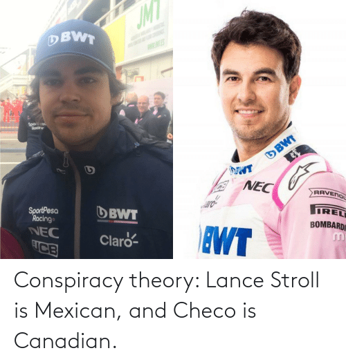 Conspiracy Theory: Conspiracy theory: Lance Stroll is Mexican, and Checo is Canadian.