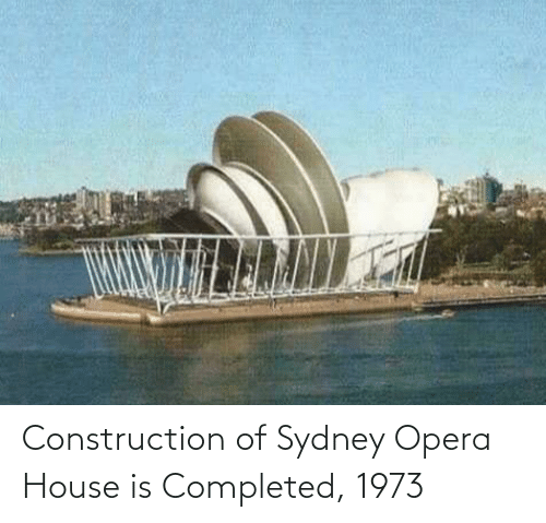 Construction: Construction of Sydney Opera House is Completed, 1973