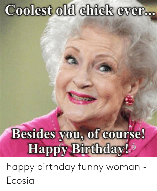 🐣 25+ Best Memes About Happy Birthday Funny Woman | Happy