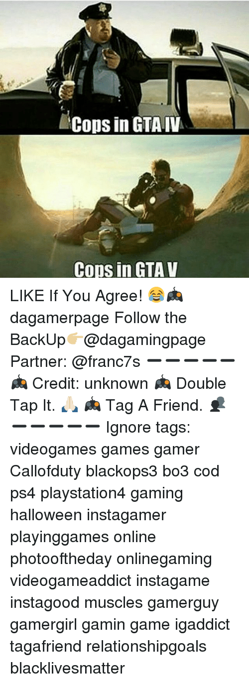 Gamerant: Cops in GTA IV  Cops in GTA V LIKE If You Agree! 😂🎮 dagamerpage Follow the BackUp👉🏼@dagamingpage Partner: @franc7s ➖➖➖➖➖ 🎮 Credit: unknown 🎮 Double Tap It. 🙏🏻 🎮 Tag A Friend. 👥 ➖➖➖➖➖ Ignore tags: videogames games gamer Callofduty blackops3 bo3 cod ps4 playstation4 gaming halloween instagamer playinggames online photooftheday onlinegaming videogameaddict instagame instagood muscles gamerguy gamergirl gamin game igaddict tagafriend relationshipgoals blacklivesmatter